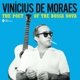 DE MORAES, VINICIUS-POET OF THE BOSSA NOVA