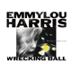 HARRIS, EMMYLOU-WRECKING BALL