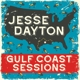 DAYTON, JESSE-GULF COAST SESSIONS