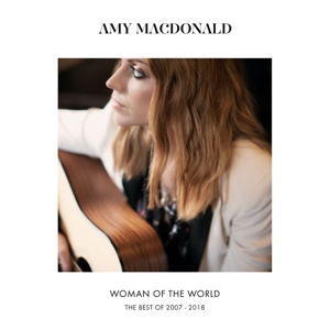 MACDONALD, AMY-WOMAN OF THE WORLD: BEST OF 2007-2018