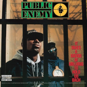 PUBLIC ENEMY-IT TAKES A NATION OF MILLIONS TO HOLD US BACK -DEL