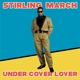 MARCH, STIRLING-UNDER COVER LOVER