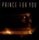 PRINCE-FOR YOU