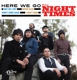NIGHT TIMES-HERE WE GO