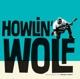 HOWLIN' WOLF-HOWLIN' WOLF - HOWLIN'..