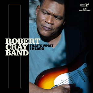 CRAY, ROBERT -BAND--THAT'S WHAT I HEARD