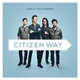 CITIZEN WAY-LOVE IS THE EVIDENCE