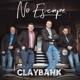 CLAYBANK-NO ESCAPE