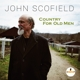 SCOFIELD, JOHN-COUNTRY FOR OLD MEN