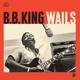 KING, B.B.-WAILS -HQ/BONUS TR-