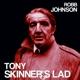 JOHNSON, ROBB-TONY SKINNER'S LAD / BLUE LIGHT...