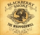 BLACKBERRY SMOKE-WHIPPOORWILL