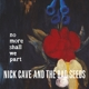 CAVE, NICK & BAD SEEDS-NO MORE SHALL WE PART / 180GR. 2 BONUS T