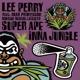 PERRY, LEE-SUPER APE INNA JUNGLE (JUNGLE MIXE...