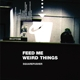 SQUAREPUSHER-FEED ME WEIRD THINGS