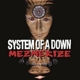 SYSTEM OF A DOWN-MEZMERIZE