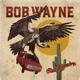 WAYNE, BOB-BAD HOMBRE -LP+CD-