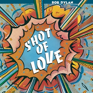 DYLAN, BOB-SHOT OF LOVE