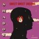 SHADOW-SWEET SWEET.. -REISSUE-