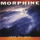 MORPHINE-CURE FOR PAIN -HQ-