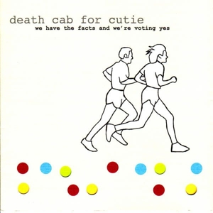 DEATH CAB FOR CUTIE-WE HAVE THE FACTS.. -HQ-