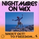 NIGHTMARES ON WAX-SHOUT OUT! TO FREEDOM. TO F...