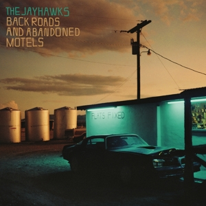 JAYHAWKS-BACK ROADS AND ABANDONED MOTELS