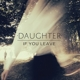 DAUGHTER-IF YOU LEAVE