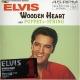 PRESLEY, ELVIS-WOODEN HEART