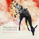 TRAMPLED BY TURTLES-WILD ANIMALS