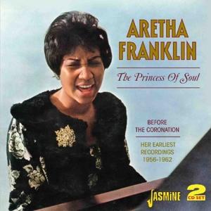 FRANKLIN, ARETHA-PRINCESS OF SOUL+BEFORE..