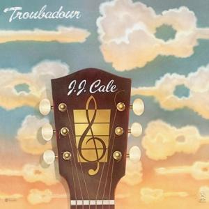 CALE, J.J.-TROUBADOUR -HQ-