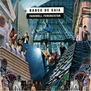 BANCO DE GAIA-FAREWELL FERENGISTAN