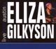 GILKYSON, ELIZA-LIVE FROM AUSTIN, TX