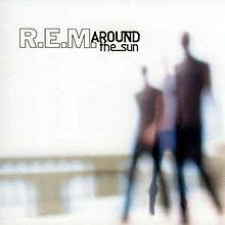 R.E.M.-AROUND THE SUN