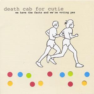 DEATH CAB FOR CUTIE-WE HAVE THE FACTS AND..