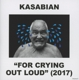 KASABIAN-FOR CRYING OUT LOUD