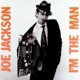 JACKSON, JOE-I'M THE MAN