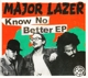 MAJOR LAZER-KNOW NO BETTER -EP-