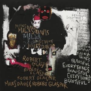 DAVIS, MILES / ROBERT GLASPER-EVERYTHING'S BEAUTIFUL
