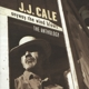 CALE, J.J.-ANYWAY THE WIND BLOWS