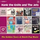 HANK THE KNIFE & THE JETS-GOLDEN YEARS OF DUT...