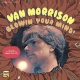 MORRISON, VAN-BLOWIN' YOUR MIND