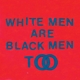 YOUNG FATHERS-WHITE MEN ARE BLACK MEN TOO