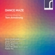 VARIOUS-DANCE MAZE - CHAMBER MUSIC BY TOM A