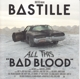 BASTILLE-ALL THIS BAD BLOOD