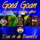 GOED GOAN-LIVE IN DE BEEMTE