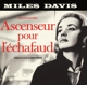 DAVIS, MILES-ASCENSEUR POUR L'ECHAFAUD