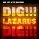 CAVE, NICK & BAD SEEDS-DIG LAZARUS DIG!