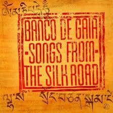 BANCO DE GAIA-SONGS FROM THE SILK ROAD